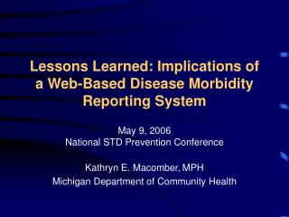 Lessons Learned: Implications of a Web-Based Disease Morbidity Reporting System