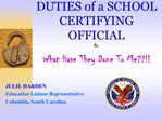 DUTIES of a SCHOOL CERTIFYING OFFICIAL