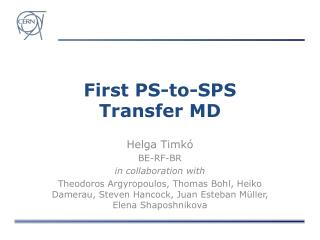 First PS-to-SPS  Transfer MD