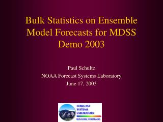 Bulk Statistics on Ensemble Model Forecasts for MDSS Demo 2003