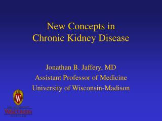 New Concepts in  Chronic Kidney Disease