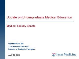 Update on Undergraduate Medical Education Medical Faculty Senate