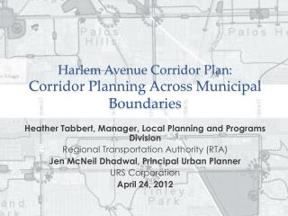 Harlem Avenue Corridor Plan: Corridor Planning Across Municipal Boundaries
