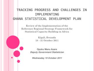 TRACKING PROGRESS AND CHALLENGES IN IMPLEMENTING  GHANA STATISTICAL DEVELOPMENT PLAN
