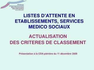 LISTES D'ATTENTE EN ETABLISSEMENTS, SERVICES MEDICO SOCIAUX