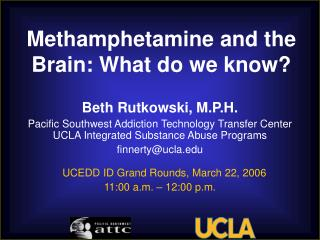 Methamphetamine and the Brain: What do we know?