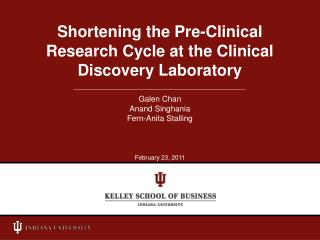 Shortening the Pre-Clinical Research Cycle at the Clinical Discovery Laboratory
