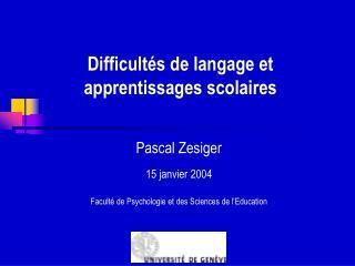 Difficultés de langage et  apprentissages scolaires