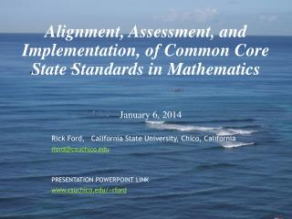 Alignment,  Assessment, and Implementation, of Common Core State Standards in Mathematics