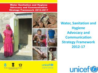 Water, Sanitation and Hygiene  Advocacy and Communication Strategy Framework 2012-17