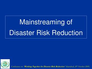 Mainstreaming of Disaster Risk Reduction