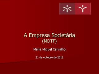 A Empresa Societária (MDTF)