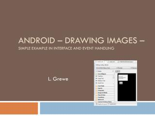 Android – Drawing Images –  Simple example in Interface and Event handling