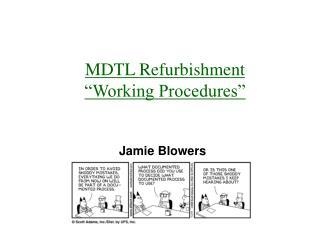 """MDTL Refurbishment """"Working Procedures"""""""