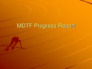 MDTF Progress Report
