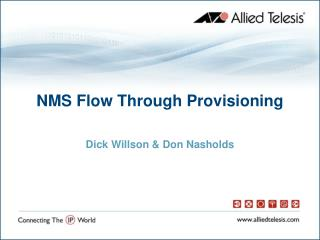 NMS Flow Through Provisioning