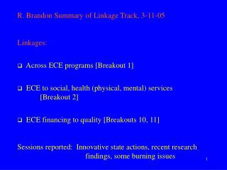 R. Brandon Summary of Linkage Track, 3-11-05 Linkages:   Across ECE programs [Breakout 1]