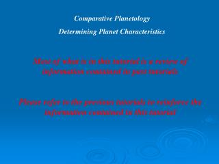 Comparative Planetology Determining Planet Characteristics