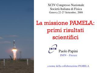 La missione PAMELA: primi risultati scientifici