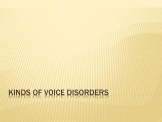 Kinds of Voice Disorders