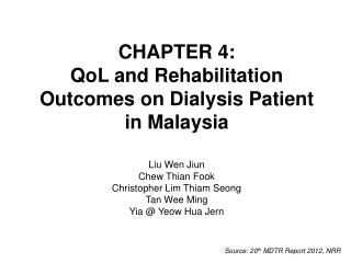 CHAPTER 4:  QoL and Rehabilitation Outcomes on Dialysis Patient in Malaysia