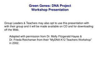 Green Genes: DNA Project Workshop Presentation