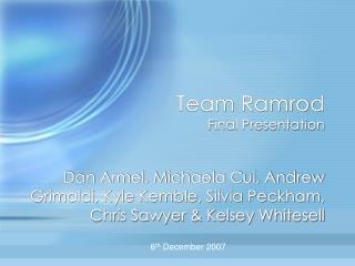 Team Ramrod Final Presentation