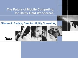 The Future of Mobile Computing for Utility Field Workforces