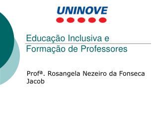 Educação Inclusiva e Formação de Professores