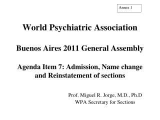 Prof. Miguel R. Jorge, M.D., Ph.D WPA Secretary for Sections