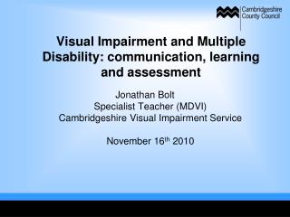 Visual Impairment and Multiple Disability: communication, learning and assessment