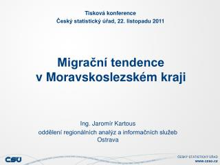 Migrační tendence                        v Moravskoslezském kraji