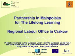Partnership in Malopolska  for The Life l ong Learning Regional Labour Office in Crakow