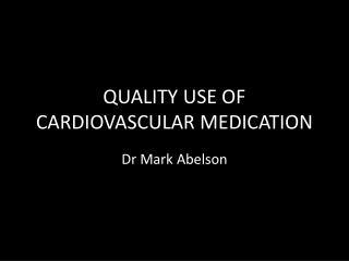 QUALITY USE OF CARDIOVASCULAR MEDICATION