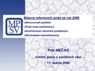Petr NEČAS ministr práce a sociálních věcí 17. dubna 2009