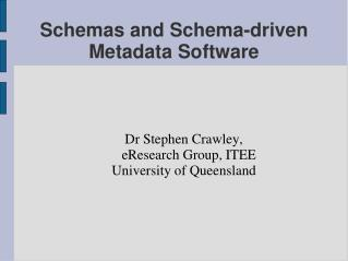 Schemas and Schema-driven Metadata Software