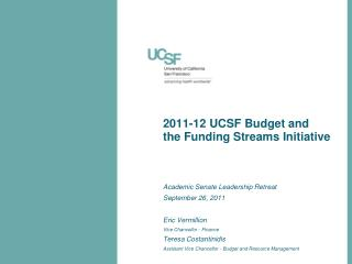 2011-12 UCSF Budget and  the Funding Streams Initiative