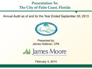 Presentation To: The City of Palm Coast, Florida