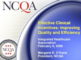 Integrated Healthcare Association February 8, 2006 Margaret E. O'Kane President, NCQA