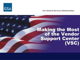 Making the Most of the Vendor Support Center VSC