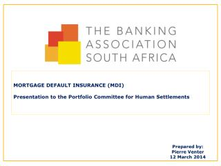 MORTGAGE DEFAULT INSURANCE (MDI) Presentation to the Portfolio Committee for Human Settlements