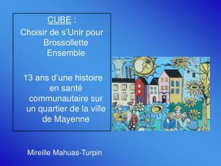 CUBE  :  Choisir de s'Unir pour Brossollette Ensemble