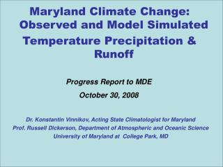 Maryland Climate Change: Observed and Model Simulated Temperature Precipitation & Runoff