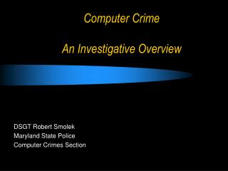 Computer Crime  An Investigative Overview