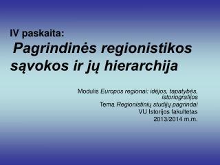 I V paskaita: Pagrindinės regionistikos sąvokos ir jų hierarchija