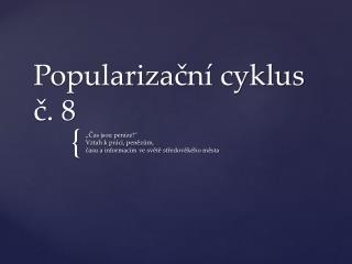 Popularizační cyklus č. 8
