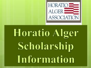 Horatio Alger Scholarship  Information