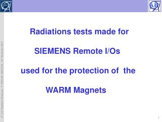 Radiations tests made for         SIEMENS Remote I/Os