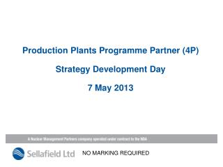 Production Plants Programme Partner (4P) Strategy Development Day 7 May 2013