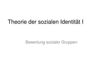 Theorie der sozialen Identität I